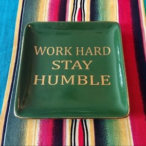 "NWOT ""WORK HARD STAY HUMBLE"" Trinket Tray 💚"